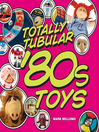 Totally Tubular &#39;80s Toys (eBook)